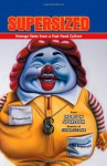Supersized: Strange Tales from a Fast-Food Culture - Morgan Spurlock, Jeremy Barlow