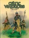 Celtic Warriors 400 BC - AD 1600 - Tim Newark, Angus McBride