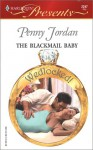 The Blackmail Baby (Wedlocked!) (Harlequin Presents, 2247) - Penny Jordan