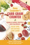 Dana Carpender's Carb Gram Counter: Usable Carbs, Protein, Fat, and Calories - Plus Tips on Eating Low-Carb! - Dana Carpender