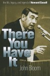There You Have It: The Life, Legacy, and Legend of Howard Cosell - John Bloom