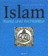 Islam. Kunst und Architektur - Markus Hattstein, Peter Delius
