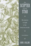 The Scepter and the Star: Messianism in Light of the Dead Sea Scrolls - John Collins