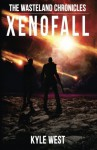 Xenofall (The Wasteland Chronicles) (Volume 7) by Kyle West (2014-06-27) - Kyle West;