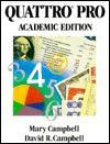 Quattro Pro Academic Edition - Mary V. Campbell, David R. Campbell