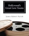 Hollywood's Great Love Teams - James Robert Parish