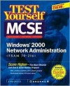 MCSE Windows 2000 Network Administration Test Yourself Practice Exams (Exam 70-216) - Syngress Media Inc, Syngress Media Inc.