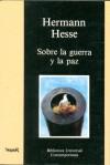 Sobre la guerra y la paz - Hermann Hesse