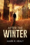 After the Winter - Mark R. Healy