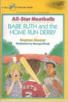 Babe Ruth and the Home Run Derby - Stephen Mooser