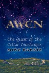Awen: The Quest of the Celtic Mysteries - Mike Harris