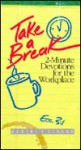 Take a Break: 2-Minute Devotions for the Workplace - Robert J. Strand