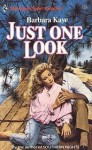 Just One Look (Harlequin Superromance No. 219) - Barbara Kaye