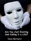 Are You Just Existing and Calling it a Life? - David Bernard