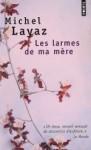Les larmes de ma mère - Michel Layaz