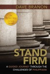 Stand Firm: A Guided Journey through the Challenges of Philippians - Dave Branon