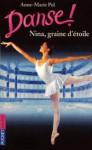 Danse ! Nina graine d'étoile - Anne-Marie Pol