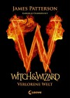 Witch & Wizard 1 - Verlorene Welt - James Patterson, Ulrich Thiele