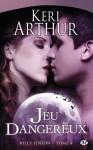 Jeu dangereux (Riley Jenson, #4) - Keri Arthur, Lorène Lenoir
