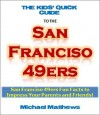 Kids Reading Books: San Francisco 49ers - The Kids' Quick Guide to the San Francisco 49ers - San Francisco 49ers Fun Facts to Impress Your Parents and Friends! (Sports for Kids) - Michael Matthews, Sports for Boys