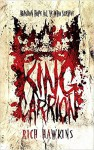 King Carrion - Rich Hawkins, Daniel Marc Chant, J.R. Park
