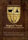 Magical Wands: A Cornucopia of Wand Lore - Wolfrick Ignatius Feuerschmied, Donald G. Firesmith