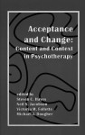 Acceptance and Change: Content and Context in Psychotherapy - Michael J. Dougher, Victoria M. Follette, Neil Jacobson