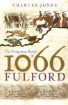 The Forgotten Battle of 1066 - Charles Jones