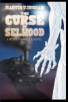 The Curse of Selwood: A West of the Warlock Novel - Martin T. Ingham