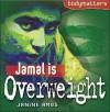 Jamal Is Overweight - Janine Amos