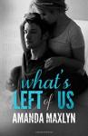 What's Left of Us (What's Left of Me) (Volume 2) - Amanda Maxlyn