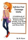 Advice For Teenage Girls - M. Ryan