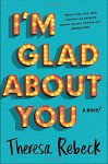 I'm Glad About You - Theresa Rebeck