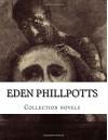 Eden Phillpotts, Collection novels - Eden Phillpotts