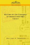 The Conquests of Mexico and Peru, Vol 1 - William H. Prescott