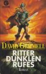 Ritter Dunklen Rufes - David Gemmell, Irmhild Hübner