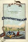 Downstream: Across England in a Punt - Tom Fort
