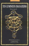 "A Study of the Ten Luminous Emanations, Volume 1: The Wisdom of the Kabbalah by Rabbi Yehuda Ashlag Z""l as Revealed by the Writings of Rabbi Isaac Lur - Yehuda Ashlag, R. Yehuda Ashlag, Philip S. Berg"