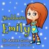 Stubborn Emily - Ayelet Sade, Abira Das