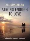 Strong Enough To Love - Allan Allison