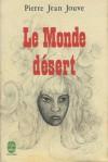 Le monde désert - Pierre Jean Jouve