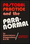 Pastoral Practice and the Paranormal - Boaventura, Bonaventure Kloppenburg