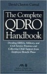 The Complete Qdro Handbook: Dividing Erisa, Military, and Civil Service Pensions and Collecting Child Support from Employee Benefit Plans - David Clayton Carrad