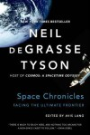 Space Chronicles: Facing the Ultimate Frontier - Neil deGrasse Tyson, Avis Lang