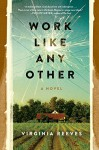 Work Like Any Other: A Novel - Virginia A Reeves-Dunbar