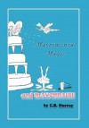 Matrimonial Magic and Mayonnaise - C.B. Murray