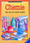 Chemie wie sie mir Spaß macht - Jane Chisholm, David Beeson, Angelika Seifert