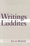 Writings of the Luddites - Kevin Binfield