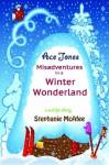 Ace Jones: Misadventures in a Winter Wonderland - Stephanie McAfee