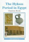 The Hyksos Period in Egypt (Shire Egyptology) - Charlotte Booth
